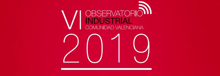 VI Observatorio Industrial de la Comunitat Valenciana 2019